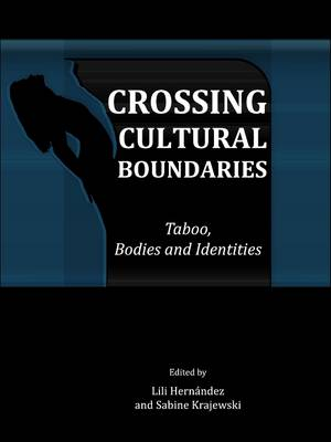 Crossing Cultural Boundaries: Taboo, Bodies and Identities (Hardback)