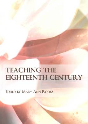 Teaching the Eighteenth Century (Hardback)