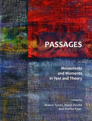 Passages: Movements and Moments in Text and Theory (Hardback)