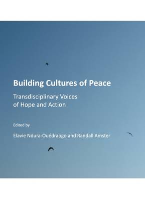Building Cultures of Peace: Transdisciplinary Voices of Hope and Action (Hardback)