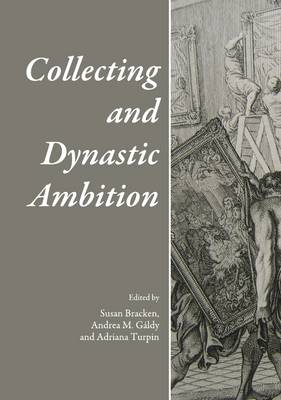 Collecting and Dynastic Ambition (Hardback)