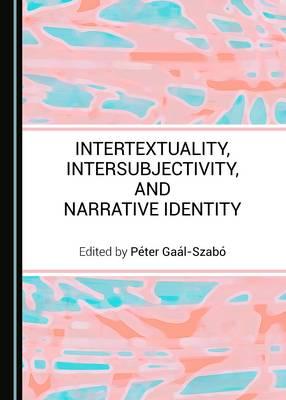 Intertextuality, Intersubjectivity, and Narrative Identity (Hardback)