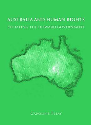 Australia and Human Rights: Situating the Howard Government (Hardback)