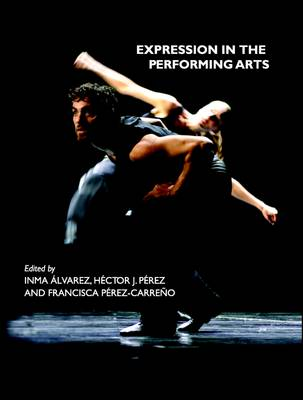 Expression in the Performing Arts (Hardback)