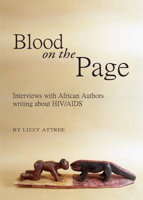 Blood on the Page: Interviews with African Authors writing about HIV/AIDS (Hardback)