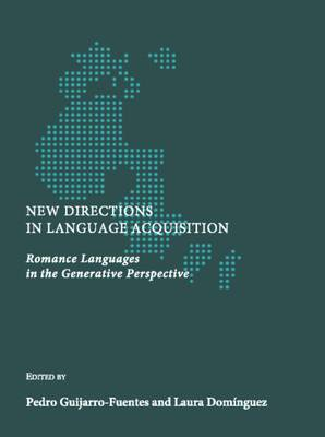New Directions in Language Acquisition: Romance Languages in the Generative Perspective (Hardback)