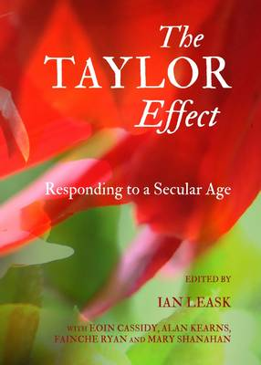The Taylor Effect: Responding to a Secular Age (Hardback)
