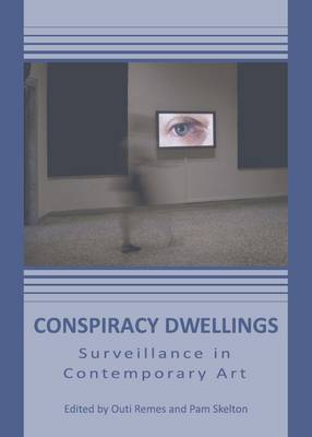 Conspiracy Dwellings: Surveillance in Contemporary Art (Paperback)
