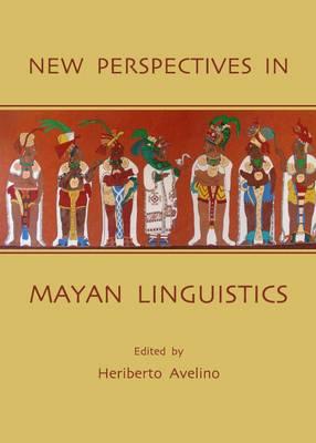 New Perspectives in Mayan Linguistics (Hardback)