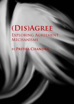 (Dis)Agree: Exploring Agreement Mechanisms (Hardback)