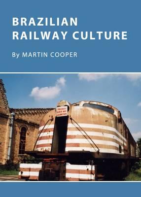 Brazilian Railway Culture (Hardback)