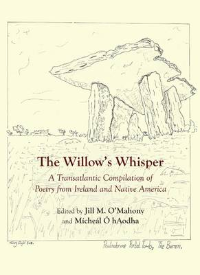 The Willow's Whisper: A Transatlantic Compilation of Poetry from Ireland and Native America (Paperback)