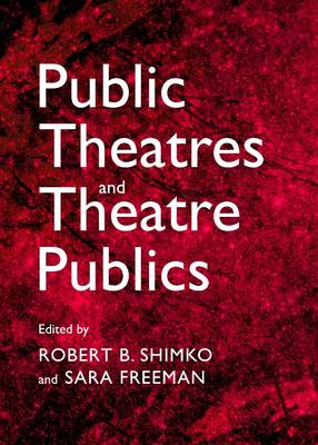 Public Theatres and Theatre Publics (Hardback)