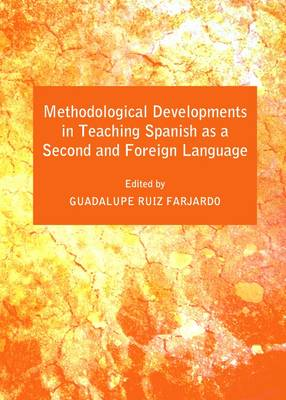 Methodological Developments in Teaching Spanish as a Second and Foreign Language (Hardback)