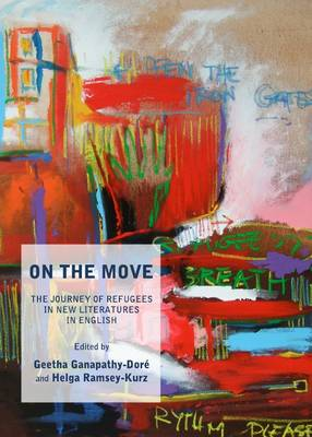 On the Move: The Journey of Refugees in New Literatures in English (Hardback)