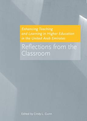 Enhancing Teaching and Learning in Higher Education in the United Arab Emirates: Reflections from the Classroom (Hardback)