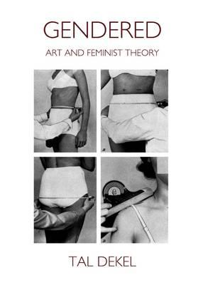 Gendered: Art and Feminist Theory (Hardback)