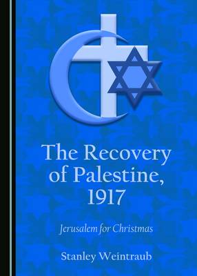 The Recovery of Palestine, 1917: Jerusalem for Christmas (Hardback)