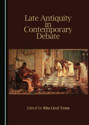 Late Antiquity in Contemporary Debate (Hardback)