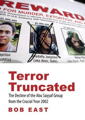 Terror Truncated: The Decline of the Abu Sayyaf Group from the Crucial Year 2002 (Hardback)