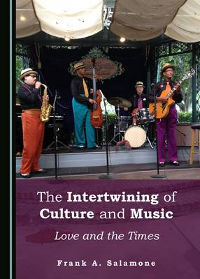 The Intertwining of Culture and Music: Love and the Times (Hardback)