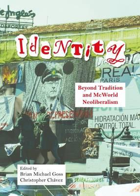 Identity: Beyond Tradition and McWorld Neoliberalism (Hardback)