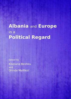 Albania and Europe in a Political Regard (Hardback)