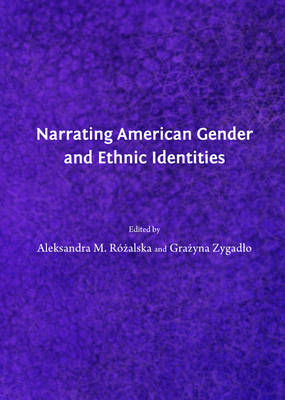 Narrating American Gender and Ethnic Identities (Hardback)