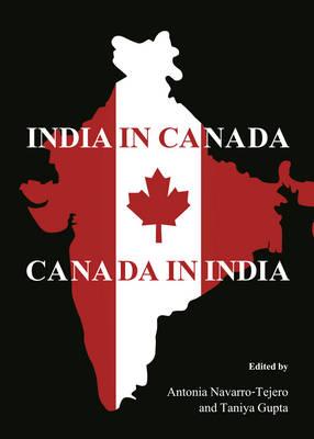 India in Canada: Canada in India (Hardback)