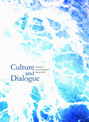 Culture and Dialogue: Volume 3, Issue Number 1 - March 2013 (Paperback)