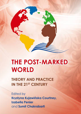The Post-Marked World: Theory and Practice in the 21st Century (Hardback)