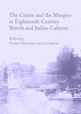 The Centre and the Margins in Eighteenth-Century British and Italian Cultures (Hardback)