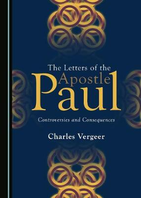 The Letters of the Apostle Paul: Controversies and Consequences (Hardback)