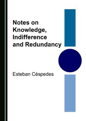 Notes on Knowledge, Indifference and Redundancy (Hardback)