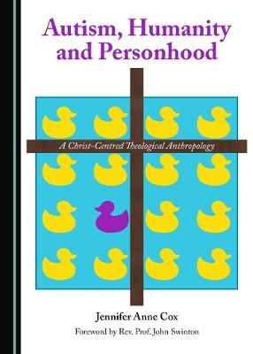 Autism, Humanity and Personhood: A Christ-Centred Theological Anthropology (Hardback)