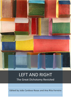 Left and Right: The Great Dichotomy Revisited (Hardback)