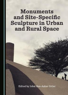Monuments and Site-Specific Sculpture in Urban and Rural Space (Hardback)