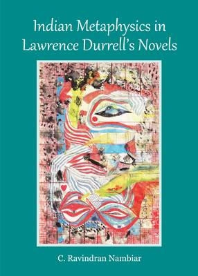 Indian Metaphysics in Lawrence Durrell's Novels (Hardback)