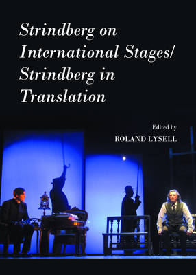 Strindberg on International Stages/Strindberg in Translation (Hardback)