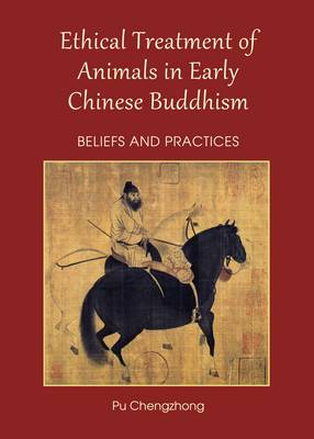 Ethical Treatment of Animals in Early Chinese Buddhism: Beliefs and Practices (Hardback)