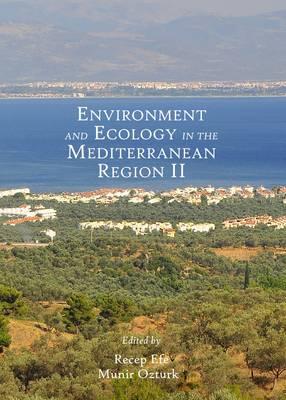 Environment and Ecology in the Mediterranean Region II (Hardback)