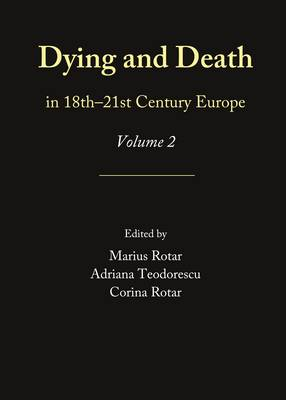 Dying and Death in 18th -21st Century Europe: Volume 2 (Hardback)