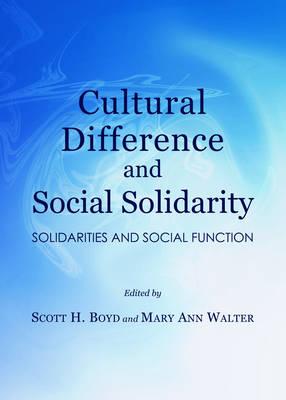 Cultural Difference and Social Solidarity: Solidarities and Social Function (Hardback)