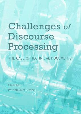 Challenges of Discourse Processing: The Case of Technical Documents (Hardback)