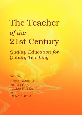 The Teacher of the 21st Century: Quality Education for Quality Teaching (Hardback)