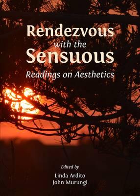 Rendezvous with the Sensuous: Readings on Aesthetics (Hardback)