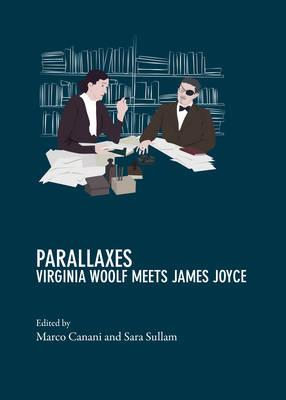 Parallaxes, on Virginia Woolf and James Joyce (Hardback)