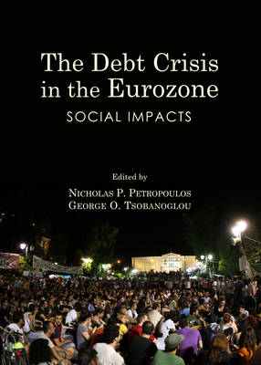 The Debt Crisis in the Eurozone: Social Impacts (Hardback)