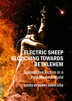 Electric Sheep Slouching Towards Bethlehem: Speculative Fiction in a Post Modern World (Hardback)