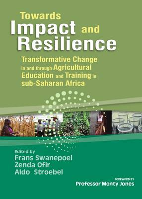 Towards Impact and Resilience: Transformative Change in and Through Agricultural Education and Training in Sub-Saharan Africa (Hardback)